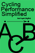 Cycling Performance Simplified: an essential guide for training top level cycling performance using next generation power meters
