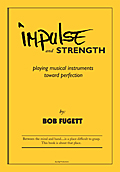 Impulse and Strength: playing musical instruments toward perfection